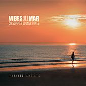 Vibes Del Mar (50 Summer Lounge Tunes) by Various Artists