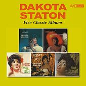 Five Classic Albums (The Late Late Show / Dynamic! / More Than the Most! / Crazy He Calls Me / Time to Swing) [Remastered] by Dakota Staton