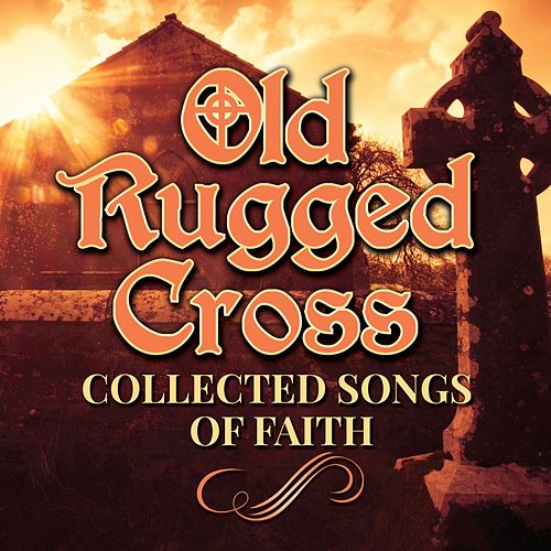 The Old Rugged Cross (Collected Songs of Faith) by Jo Stafford