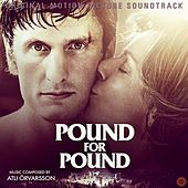 Pound for Pound (Original Score) by Atli Örvarsson