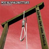 Liebe ist ein Strick von Microphonetiks