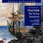 Opera Explained: Wagner, R. - The Flying Dutchman by Richard Wagner