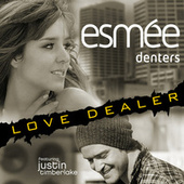 Love Dealer (Featuring Justin Timberlake) (UK Version) by Esmee Denters