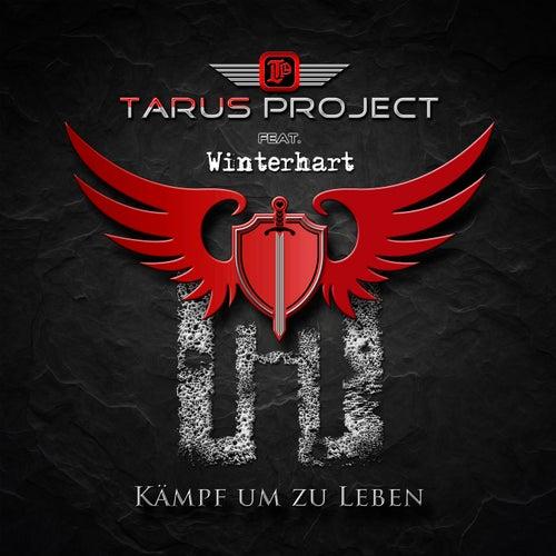 Kämpf um zu leben (feat. Winterhart) von Tarus Project