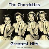 The Chordettes Greatest Hits (All Tracks Remastered 2017) de The Chordettes
