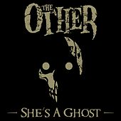 She's a Ghost de The Other