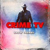 Crime TV Show Themes by Various Artists