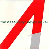 Never Never by Assembly