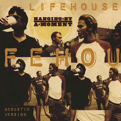 Hanging By A Moment (Acoustic Version) by Lifehouse