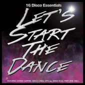 Let's Start The Dance: 16 Disco Essentials by Various Artists