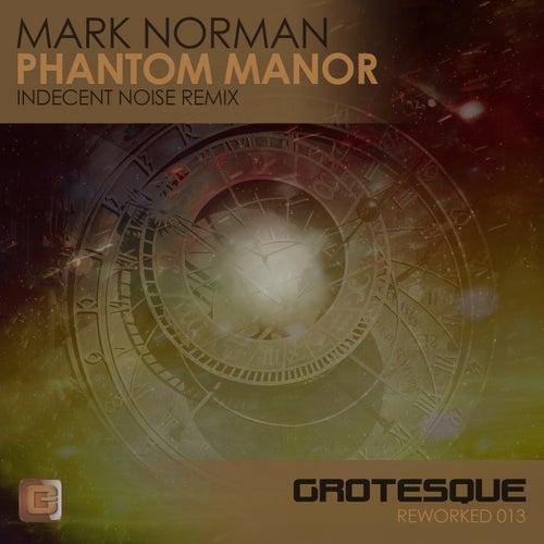 Phantom Manor (Indecent Noise Remix) by Mark Norman (1)