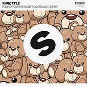 Found You (Make Me Yours) (JLV Remix) by Throttle