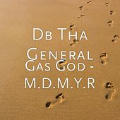 Gas God - M.D.M.Y.R von D.B. Tha General