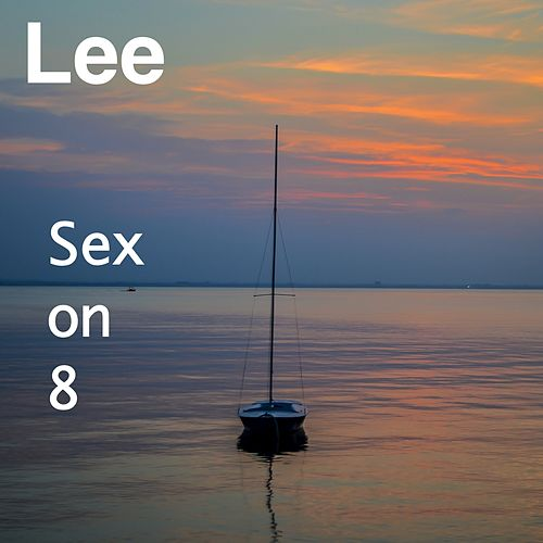 Sex on 8 by Lee