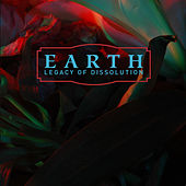 Legacy of Dissolution by Earth
