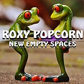 New Empty Spaces by Roxy Popcorn