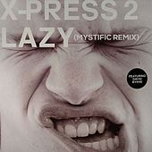 Lazy (Mystific Remix) by X-Press 2