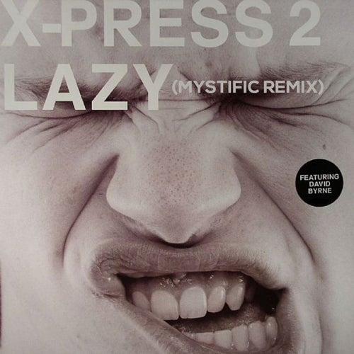 Lazy (Mystific Remix) by X-Press 2