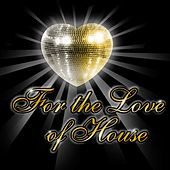 For The Love Of House (Franco De Mulero Presents) by Various Artists