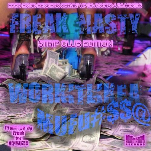 Work It Like a Muf#$$@ by Freak Nasty