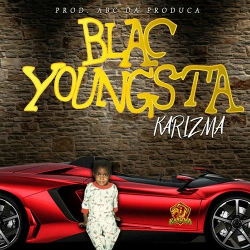 Blac Youngsta by Karizma