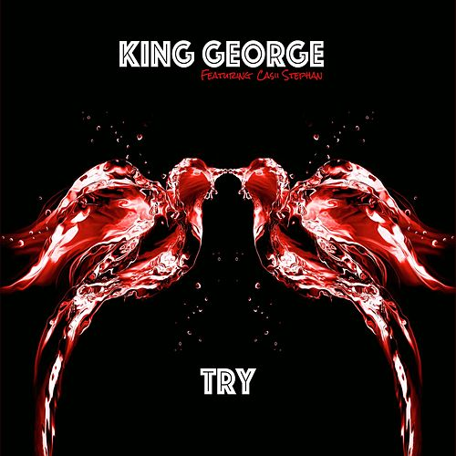 Try (feat. Casii Stephan) by King George