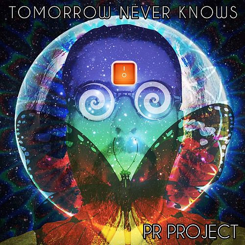Tomorrow Never Knows (feat. Mo Knott) by PR Project