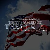They Named It the U.S.A by Paul Todd