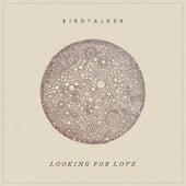 Looking for Love von Birdtalker