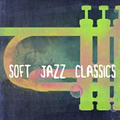 Soft Jazz Classics by Various Artists