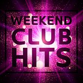 Weekend Club Hits by Various Artists