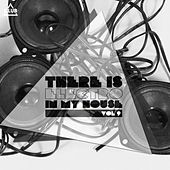 There Is - Electro in My House., Vol. 9 von Various Artists