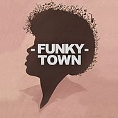 Funky Town by Various Artists