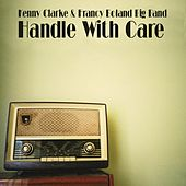 Kenny Clarke & Francy Boland Big Band: Handle With Care by Kenny Clarke