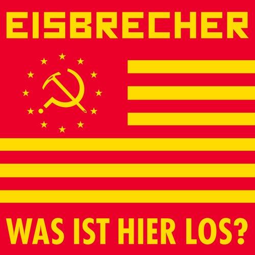 Was Ist Hier Los? by Eisbrecher