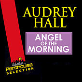 Angel of the Morning by Audrey Hall