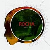 Estirpo by Rocha