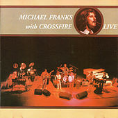 Michael Franks with Crossfire (Live) von Crossfire