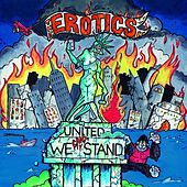 United We Can't Stand by The Erotics