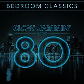 Bedroom Classics - Slow Jammin' in The 80's de Various Artists