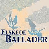 Elskede Ballader by Various Artists
