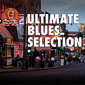 Ultimate Blues Selection by Various Artists
