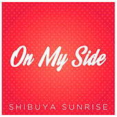 On My Side de Shibuya Sunrise