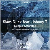 Deep & Saturated by Slam Duck