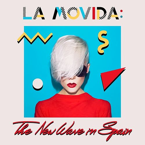 La Movida: The New Wave In Spain by Various Artists