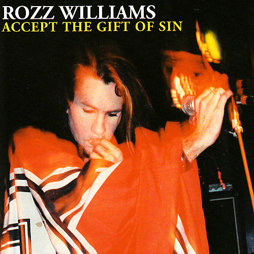 Accept the Gift of Sin by Rozz Williams