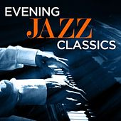 Evening Jazz Classics by Various Artists
