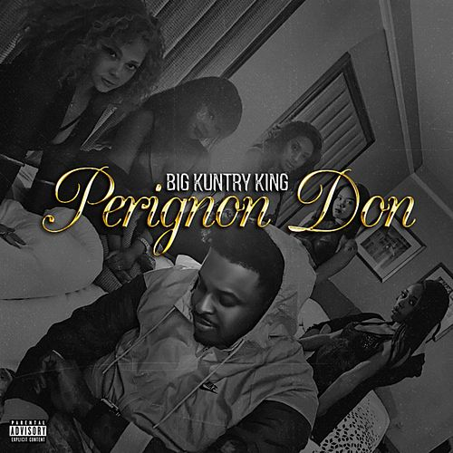 Perignon Don by Big Kuntry King