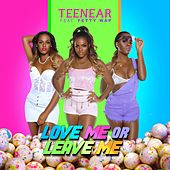 Love Me or Leave Me (feat. Fetty Wap) by Teenear