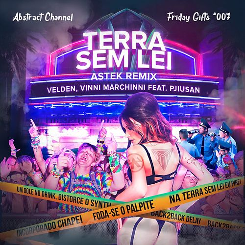 Terra Sem Lei (feat. PjiuSan) [Aztek Remix] de Vinni Marchinni